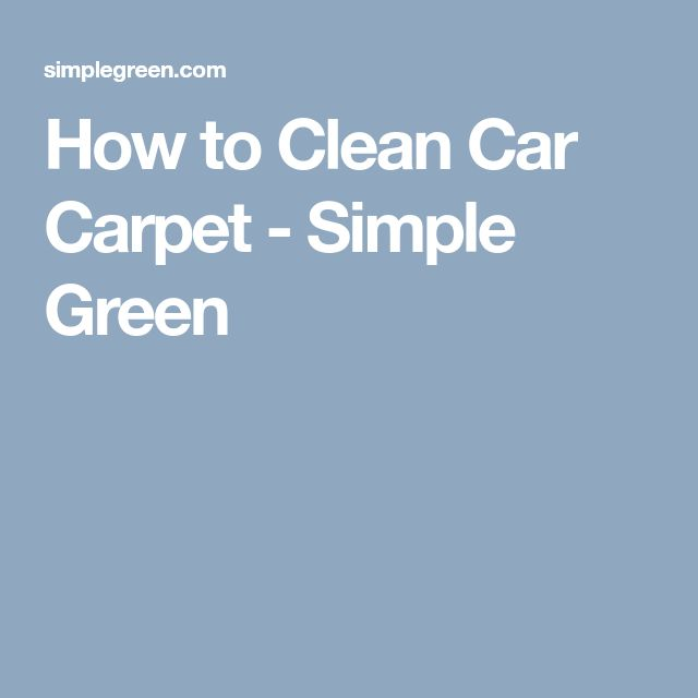How to Clean Car Carpet - Simple Green