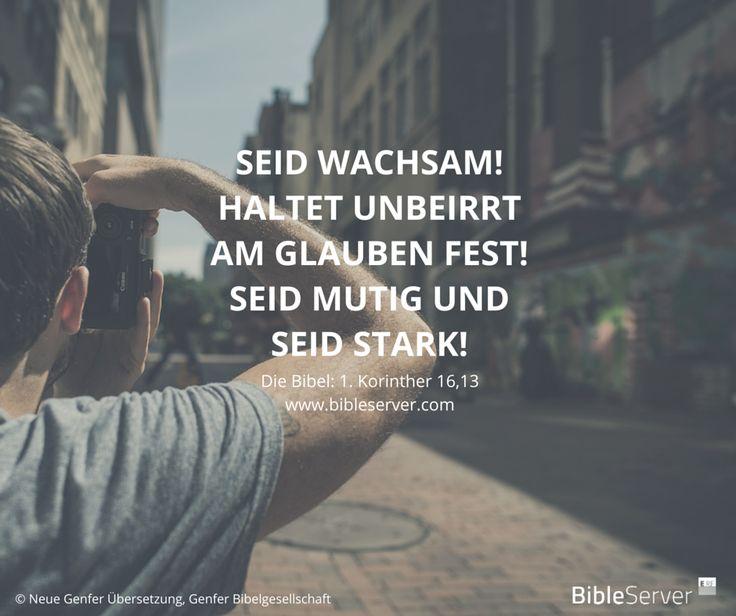 Die Ermutigung für deinen Tag. | Bibelvers nachlesen auf #BibleServer | 1. Korinther 16,13