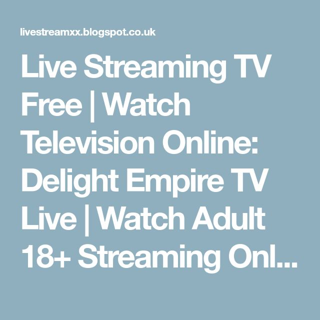Live Streaming TV Free | Watch Television Online: Delight Empire TV Live | Watch Adult 18+ Streaming Online