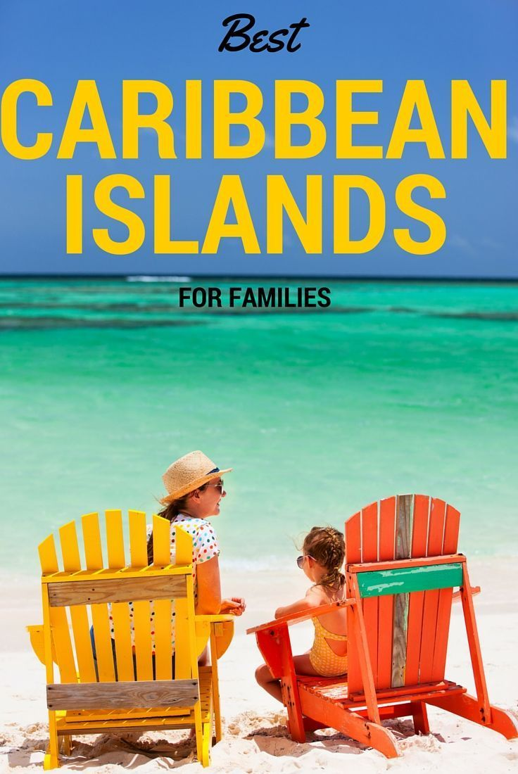 Finding The Best Caribbean Island For Families Family Destinationsfamily