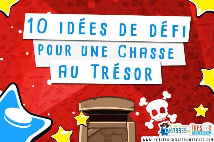 Idées défi chasse au trésor ! 10 Grandes idées pour faire des défis pendant une chasse au trésor avec des enfants + 15 Idées de variantes !