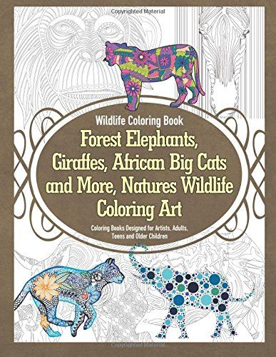 Wildlife Coloring Book Forest Elephants Giraffes African Big Cats And More Natures