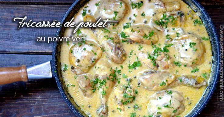 Fricassée de poulet au poivre vert. Une recette de poulet mijoté à se lécher les doigts.. La recette par Petits plats entre amis.