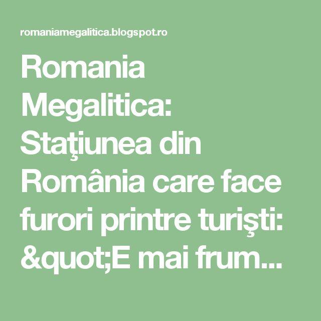 """Romania Megalitica: Staţiunea din România care face furori printre turişti: """"E mai frumos ca-n Croaţia"""". Spuneti voi, de nu-i asa!"""