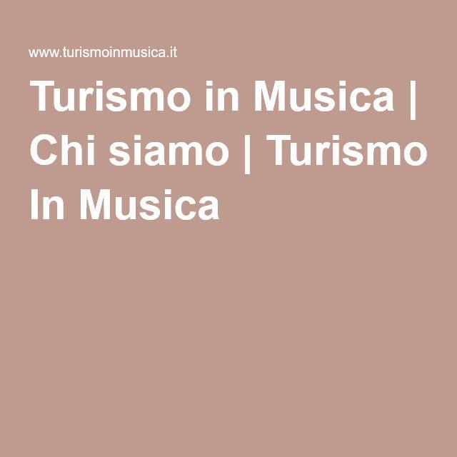 Turismo in Musica   Chi siamo   Turismo In Musica