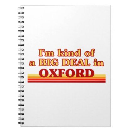 I´m kind of a big deal in Oxford Notebook - classic gifts gift ideas diy custom unique