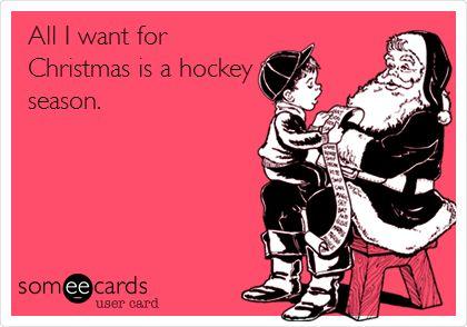 All I want for Christmas is a hockey season.