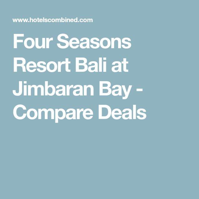 Four Seasons Resort Bali at Jimbaran Bay - Compare Deals