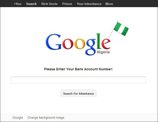 Google Nigeria http://bock.co  fishing, fun, funny, google, lustig, nicht lustig, nichtlustig, nigeria, nigerian scam, nigerian spam, scam, scherz, spam, spass