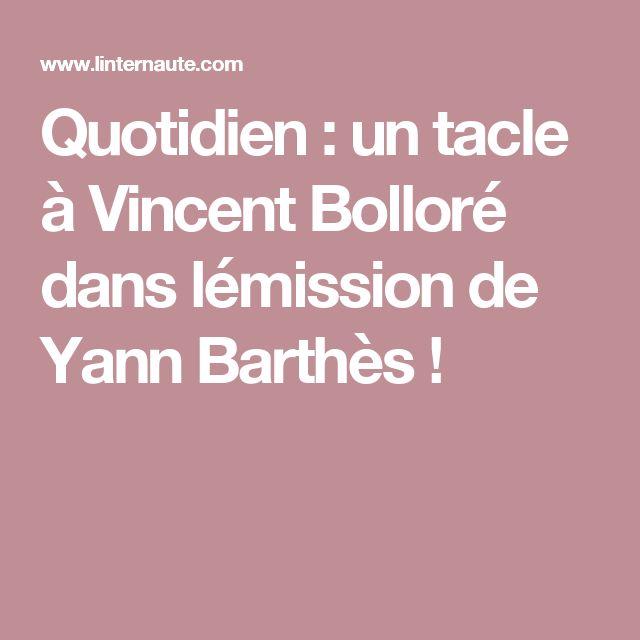 Quotidien : un tacle à Vincent Bolloré dans lémission de Yann Barthès !