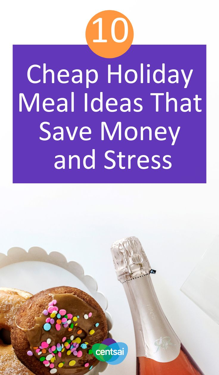 10 Cheap Holiday Meal Ideas That Save Money And Stress Cheap