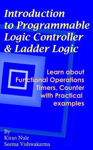 Download free Introduction to Programmable Logic Controller and Ladder Logic pdf