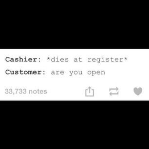 21 Struggles Every Cashier Will Recognize - this whole thing is sooooo true!!! LOL!