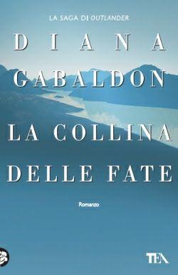 Sognando tra le Righe: LA COLLINA DELLE FATE Diana Gabaldon Recensione