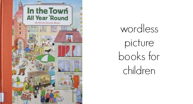 Wordless Picture Books for Children - In the Town All Year Round