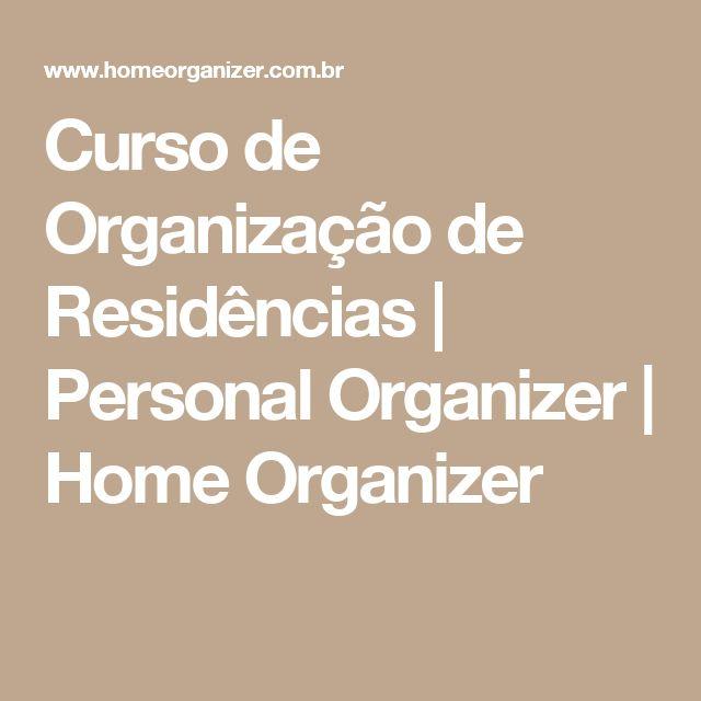 Curso de Organização de Residências | Personal Organizer | Home Organizer