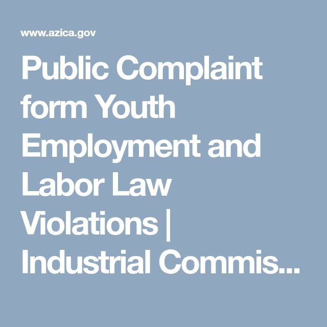 Public Complaint form Youth Employment and Labor Law Violations | Industrial Commission of Arizona