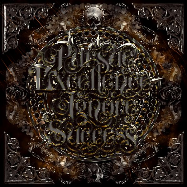 PURSUE EXCELLENCE IGNORE SUCCESS by Eno FreshForDeath, via Behance