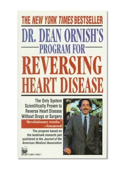 Dr. Dean Ornish's Program for Reversing Heart Disease: The Only System Scientifically Proven to Reverse Heart Disease Without Drugs or Surgery      Dean Ornish Ivy Books