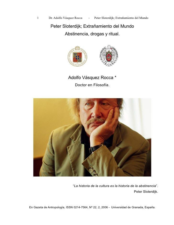 Dr. adolfo vásquez rocca ;peter sloterdijk; extrañmiento del mundo,…FILOSOFÍA CONTEMPORANEA Por ADOLFO VÁSQUEZ ROCCA PHD.