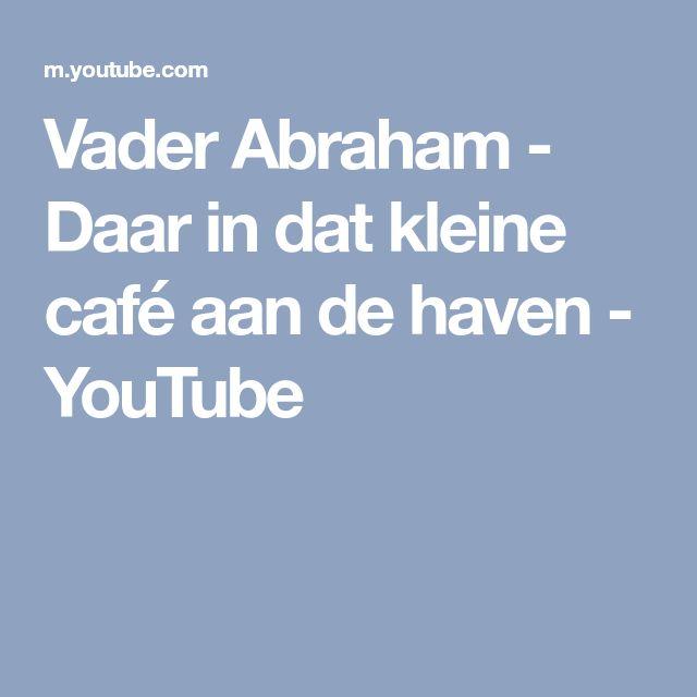 Vader Abraham - Daar in dat kleine café aan de haven - YouTube