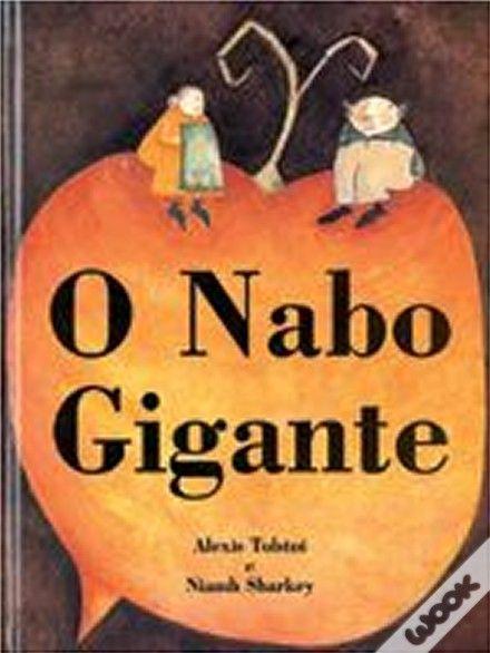 O Nabo Gigante, Alexis Tolstoi - WOOK