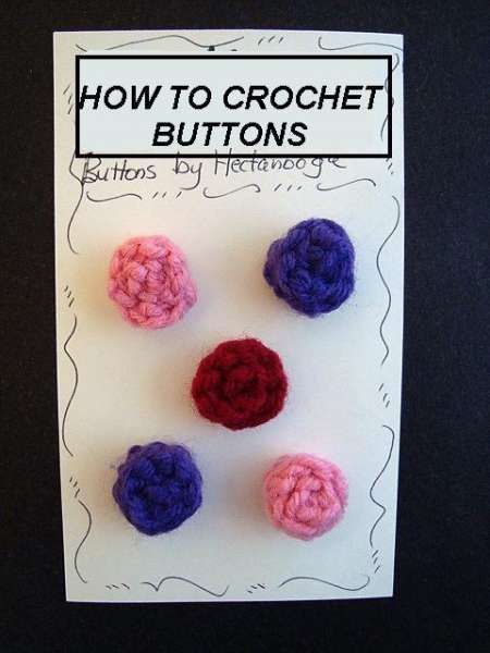 How to crochet easy buttons — craftbits.com -- Also cute buttons at: https://www.youtube.com/watch?v=uEz7zFExuZc and https://www.youtube.com/watch?v=jH5V2s98_q4