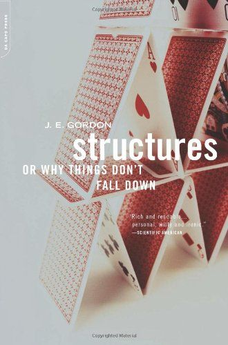 Structures: Or Why Things Don't Fall Down: J.e. Gordon: 9780306812835: Amazon.com: Books