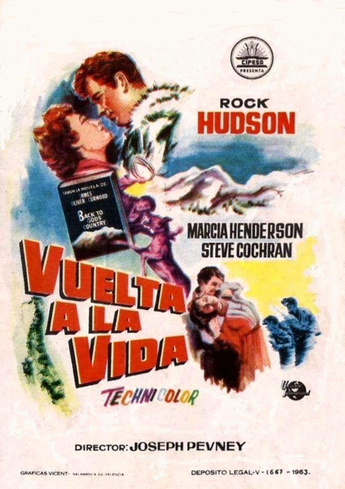 "Vuelta a la vida (1953) ""Back to God's Country"" de Joseph Pevney - tt0045531"
