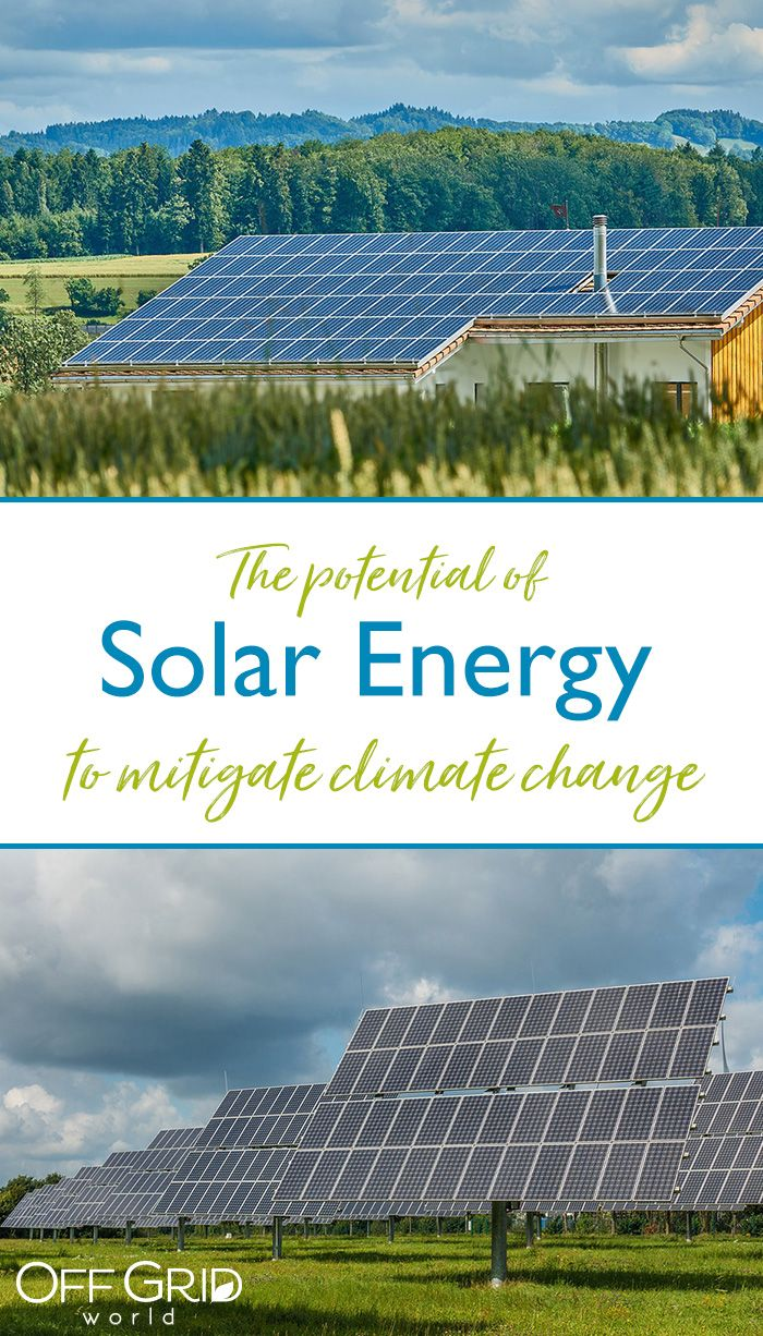 The Potential Of Solar Energy To Mitigate Climate Change Off Grid World Solar Energy Solar Solar Power