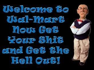 walter from jeff dunham This is an accurate description of me if I were ever to Work at Walmart