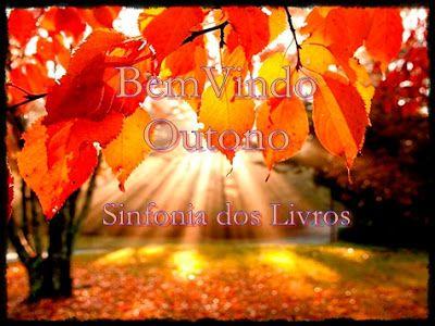 Sinfonia dos Livros: Bem Vindo Outono *_*