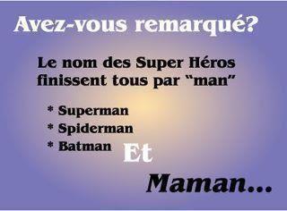 """Tous les noms des super héros finissent par """"man"""" Superman Spiderman Batman Maman ! Citations sur les mamans"""