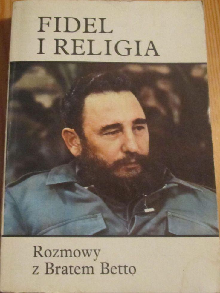 FIDEL I RELIGIA ROZMOWY Z BRATEM BETTO