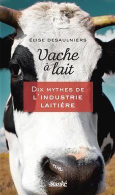 Cet essai dénonciateur met en cause la consommation excessive de lait au Québec.