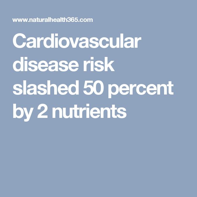Cardiovascular disease risk slashed 50 percent by 2 nutrients