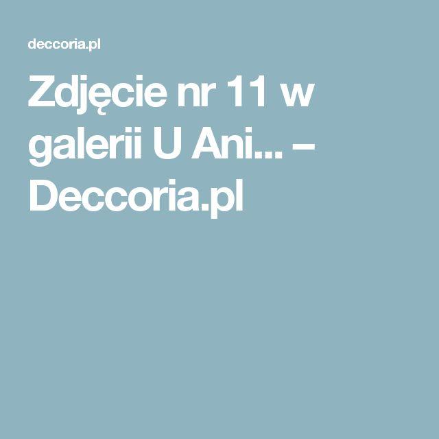 Zdjęcie nr 11 w galerii U Ani... – Deccoria.pl