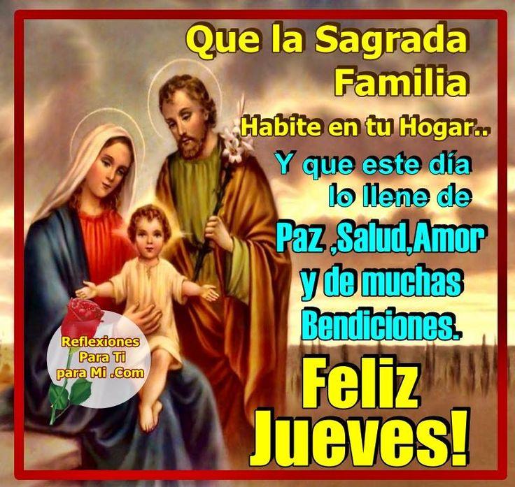 Que la Sagrada Familia habite en tu Hogar.... FELIZ JUEVES!