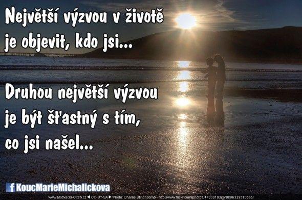 Největší výzvou v životě je objevit, kdo jsi…