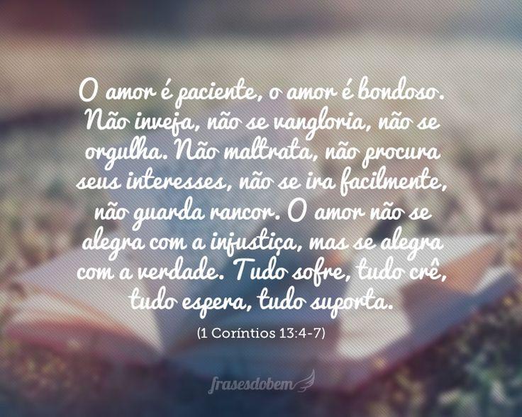 O amor é paciente, o amor é bondoso. Não inveja, não se vangloria, não se…