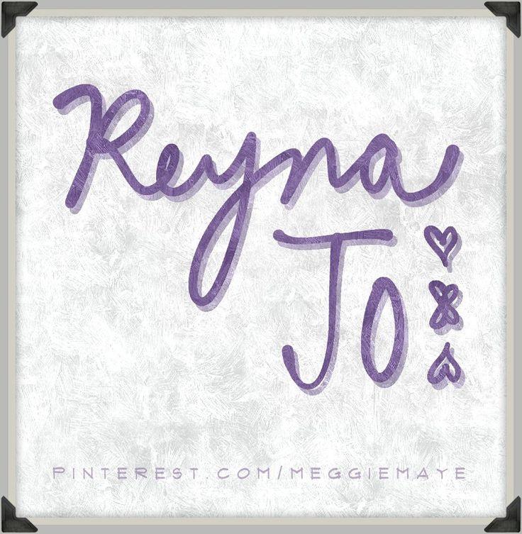 Reyna Jo. For Jalyn. :)  ||  Hand-drawn name art by Meg at pinterest.com/meggiemaye