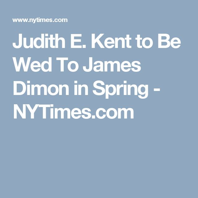 Judith E. Kent to Be Wed To James Dimon in Spring - NYTimes.com