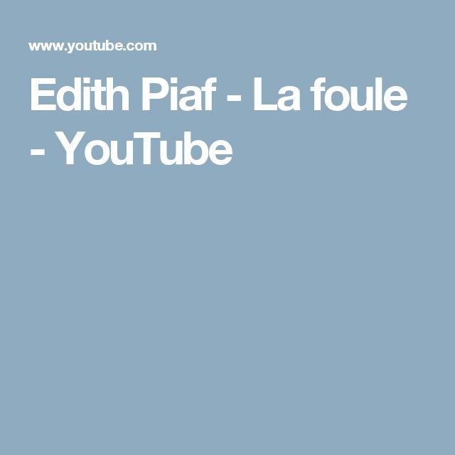 Edith Piaf - La foule - YouTube