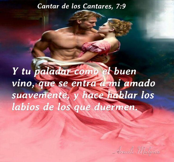 Cantar de los Cantares, 7:9 - y tu paladar como el buen vino, que se entra a mi amado suavemente, y hace hablar los labios de los que duermen.
