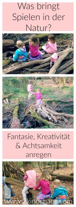 Was bringt Spielen in der Natur? Fantasie, Kreativität und Achtsamkeit anregen. / 2KindChaos Eltern Blogazin