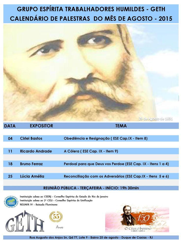 Calendário de Palestras do Mês de Agosto do GETH – Duque de Caxias – RJ - http://www.agendaespiritabrasil.com.br/2015/07/30/calendario-de-palestras-do-mes-de-agosto-do-geth-duque-de-caxias-rj/