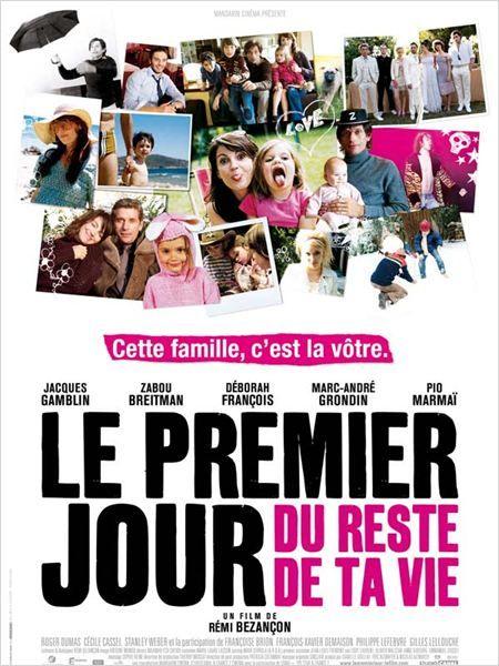 Le premier jour du reste de ta vie : Affiche Déborah François, Jacques Gamblin, Marc-André Grondin, Pio Marmai, Rémi Bezançon
