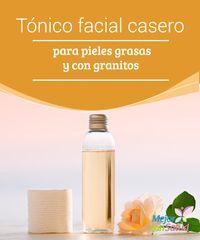 Tónico facial casero para pieles grasas y con granitos  En este artículo te explicamos cómo puedes elaborar un tónico facial casero ligero y refrescante que te ayudará a regular el sebo de la piel y a prevenir, tratar y cicatrizar granitos, acné e impurezas en general.
