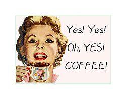 Coffee? Oh, Yes! ~ Retro 1950's Coffee Humor