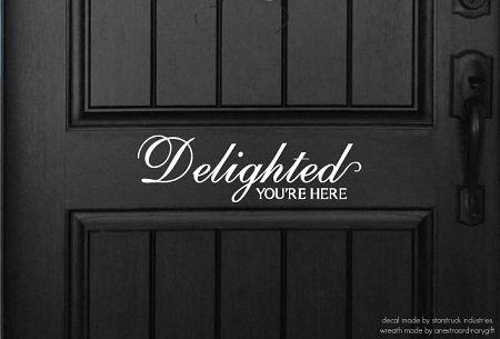 Delighted You're Here Door Decal
